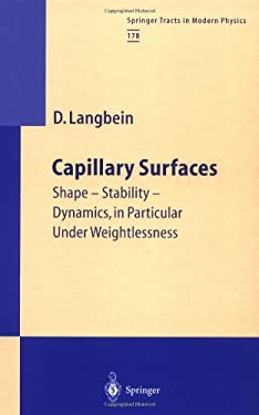 Capillary Surfaces: Shape - Stability - Dynamics, in Particular Under Weightlessness 9783540418153