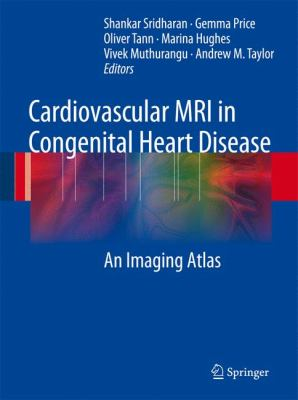 Cardiovascular MRI in Congenital Heart Disease: An Imaging Atlas 9783540698364