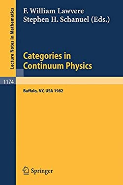 Categories in Continuum Physics: Lectures Given at a Workshop Held at Suny, Buffalo 1982 9783540160960