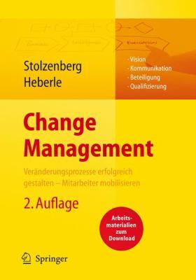 Change Management: Veranderungsprozesse Erfolgreich Gestalten - Mitarbeiter Mobilisieren 9783540788546
