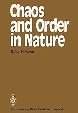Chaos and Order in Nature: Proceedings of the International Symposium on Synergetics at Schloa Elmau, Bavaria, April 27 - May 2, 1981 9783540111016