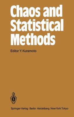 Chaos and Statistical Methods: Proceedings of the Sixth Kyoto Summer Institute, Kyoto, Japan September 12-15, 1983 9783540131564