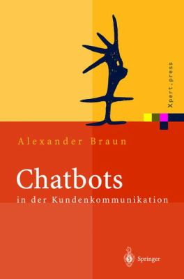 Chatbots in Der Kundenkommunikation 9783540000198