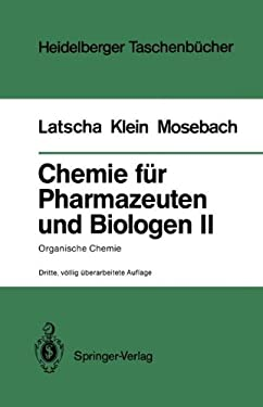Chemie F R Pharmazeuten Und Biologen II. Begleittext Zum Gegenstandskatalog Gk1: Organische Chemie 9783540186281