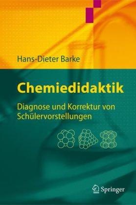Chemiedidaktik: Diagnose Und Korrektur Von Sch Lervorstellungen 9783540294597