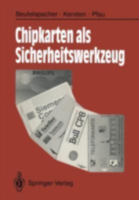Chipkarten ALS Sicherheitswerkzeug: Grundlagen Und Anwendungen 9783540541400