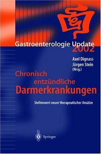 Chronisch Entza1/4ndliche Darmerkrankungen: Stellenwert Neuer Therapeutischer Ansatze 9783540441526