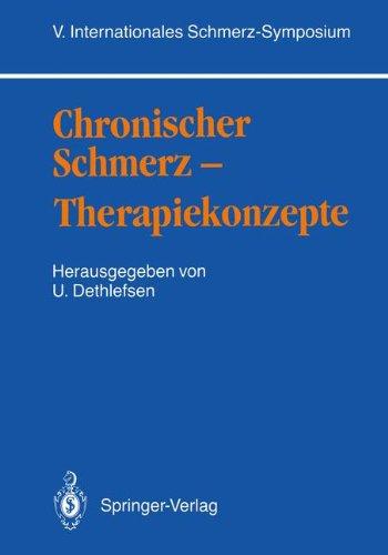 Chronischer Schmerz Therapiekonzepte: V. Internationales Schmerz-Symposium 9783540505815