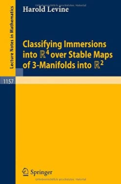 Classifying Immersions Into R4 Over Stable Maps of 3-Manifolds Into R2 9783540159957