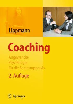 Coaching: Angewandte Psychologie Fur Die Beratungspraxis 9783540889519