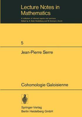Cohomologie Galoisienne: Cours Au College de France, 1962 - 1963 9783540060840