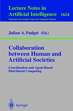 Collaboration Between Human and Artificial Societies: Coordination and Agent-Based Distributed Computing 9783540669302