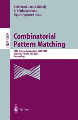 Combinatorial Pattern Matching: 15th Annual Symposium, CPM 2004, Istanbul, Turkey, July 5-7, 2004, Proceedings 9783540223412