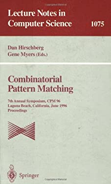 Combinatorial Pattern Matching: 7th Annual Symposium, CPM '96, Laguna Beach, California, June 10-12, 1996. Proceedings 9783540612582