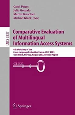 Comparative Evaluation of Multilingual Information Access Systems: 4th Workshop of the Cross-Language Evaluation Forum, Clef 2003, Trondheim, Norway, 9783540240174
