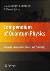 Compendium of Quantum Physics: Concepts, Experiments, History and Philosophy 7973291