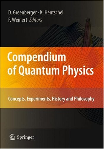 Compendium of Quantum Physics: Concepts, Experiments, History and Philosophy 9783540706229