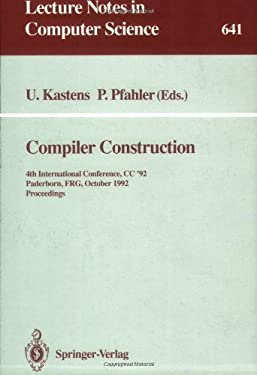 Compiler Construction: 4th International Conference, CC '92, Paderborn, Frg, October 5-7, 1992. Proceedings 9783540559849