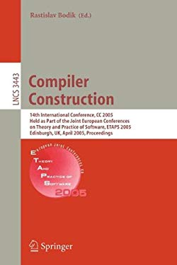 Compiler Construction: 14th International Conference, CC 2005, Held as Part of the Joint European Conferences on Theory and Practice of Softw 9783540254119