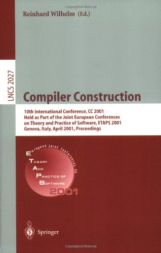 Compiler Construction: 10th International Conference, CC 2001 Held as Part of the Joint European Conferences on Theory and Practice of Softwa 9783540418610