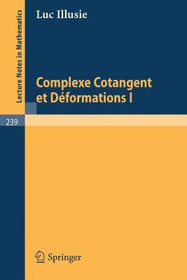 Complexe Cotangent Et Deformations I 9783540056867