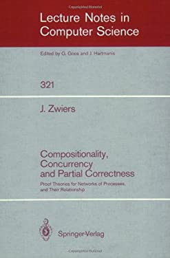 Compositionality, Concurrency, and Partial Correctness: Proof Theories for Networks of Processes, and Their Relationship 9783540508458