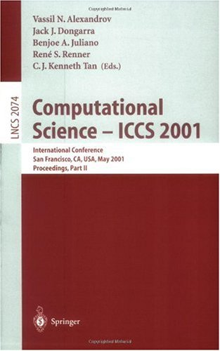 Computational Science - Iccs 2001: International Conference, San Francisco, CA, USA, May 28-30, 2001. Proceedings, Part II 9783540422334