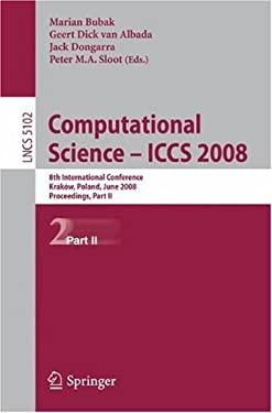 Computational Science - ICCS 2008: 8th International Conference, Krakow, Poland, June 23-25, 2008, Proceedings, Part II 9783540693864