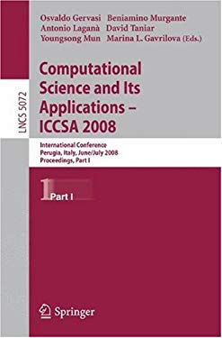 Computational Science and Its Applications - ICCSA 2008: International Conference, Perugia, Italy, June 30 - July 3, 2008, Proceedings, Part I 9783540698388