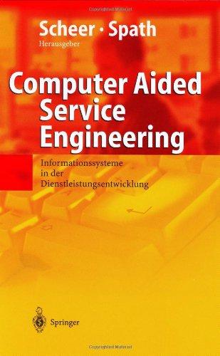 Computer Aided Service Engineering: Informationssysteme in Der Dienstleistungsentwicklung 9783540208884