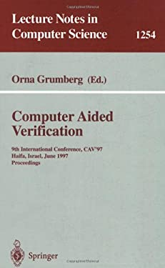 Computer Aided Verification: 9th International Conference, Cav'97, Haifa, Israel, June 22-25, 1997, Proceedings 9783540631668