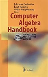 Computer Algebra Handbook: Foundations, Applications, Systems