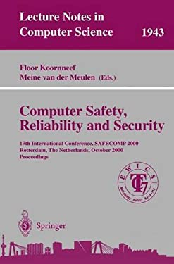 Computer Safety, Reliability, and Security: 19th International Conference, Safecomp 2000, Rotterdam, the Netherlands, October 24-27, 2000 Proceedings 9783540411864
