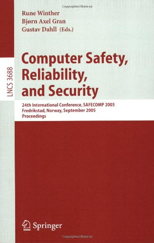 Computer Safety, Reliability, and Security: 24th International Conference, Safecomp 2005, Fredrikstad, Norway, September 28-30, 2005, Proceedings 9783540292005