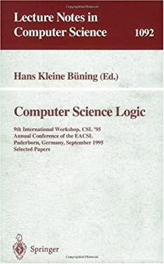 Computer Science Logic: 9th International Workshop, CSL '95, Annual Conference of the Eacsl Paderborn, Germany, September 22-29, 1995. Selecte 9783540613770