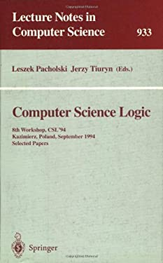 Computer Science Logic: 8th Workshop, CSL '94, Kazimierz, Poland, September 25 - 30, 1994. Selected Papers 9783540600176