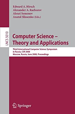 Computer Science - Theory and Applications: Third International Computer Science Symposium in Russia, Csr 2008, Moscow, Russia, June 7-12, 2008, Proce 9783540797081