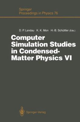 Computer Simulation Studies in Condensed-Matter Physics VI: Proceedings of the Sixth Workshop, Athens, Ga, USA, February 22-26, 1993 9783540571438