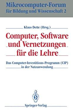 Computer, Software Und Vernetzungen F R Die Lehre: Das Computer-Investitions-Programm (Cip) in Der Nutzanwendung 9783540550266