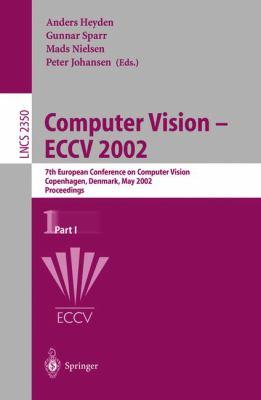 Computer Vision - Eccv 2002: 7th European Conference on Computer Vision, Copenhagen, Denmark, May 28-31, 2002, Proceedings, Part I 9783540437451