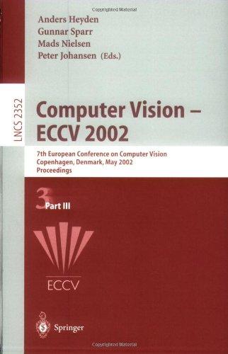 Computer Vision - Eccv 2002: 7th European Conference on Computer Vision, Copenhagen, Denmark, May 28-31, 2002, Proceedings, Part III 9783540437468