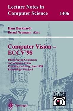 Computer Vision - Eccv'98: 5th European Conference on Computer Vision, Freiburg, Germany, June 2-6, 1998, Proceedings, Volume I 9783540645696