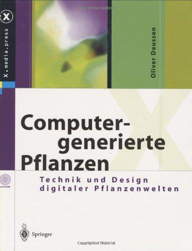 Computergenerierte Pflanzen: Technik Und Design Digitaler Pflanzenwelten 9783540436065
