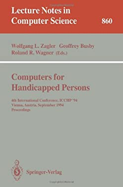 Computers for Handicapped Persons: 4th International Conference, Icchp '94, Vienna, Austria, September 14-16, 1994. Proceedings 9783540584766