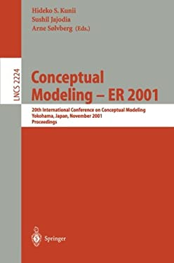 Conceptual Modeling - Er 2001: 20th International Conference on Conceptual Modeling, Yokohama, Japan, November 27-30, 2001, Proceedings 9783540428664