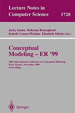 Conceptual Modeling Er'99: 18th International Conference on Conceptual Modeling Paris, France, November 15-18, 1999 Proceedings 9783540666868