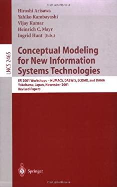 Conceptual Modeling for New Information Systems Technologies: Er 2001 Workshops, Humacs, Daswis, Ecomo, and Dama, Yokohama Japan, November 27-30, 2001 9783540441229
