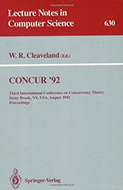 Concur '92: Third International Conference on Concurrency Theory, Stony Brook, NY, USA, August 24-27, 1992. Proceedings 9783540558224