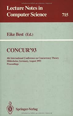 Concur'93: 4th International Conference on Concurrency Theory, Hildesheim, Germany, August 23-26, 1993. Proceedings 9783540572084