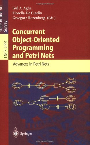 Concurrent Object-Oriented Programming and Petri Nets: Advances in Petri Nets 9783540419426